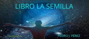 LIBRO LA SEMILLA www.librolasemilla.com PEDRO J. PÉREZ